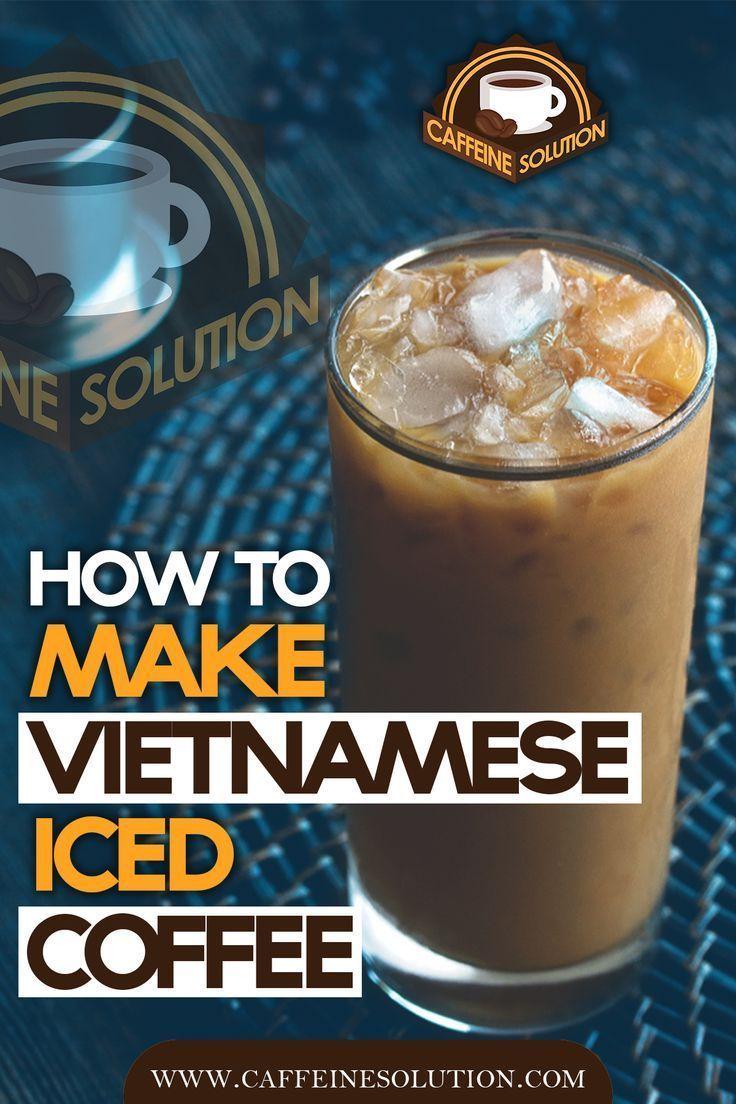 How to make vietnamese iced coffee 2019 coffeine