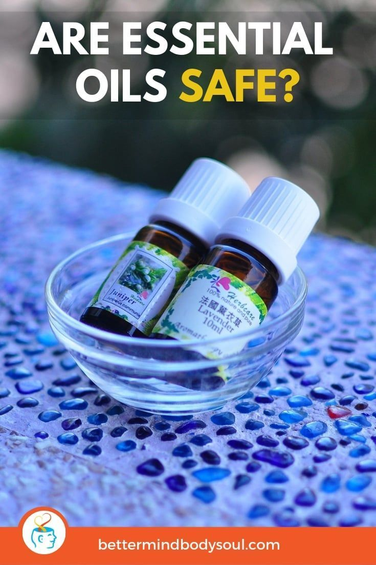 Are Essential Oils Safe? What You Need To Know Are