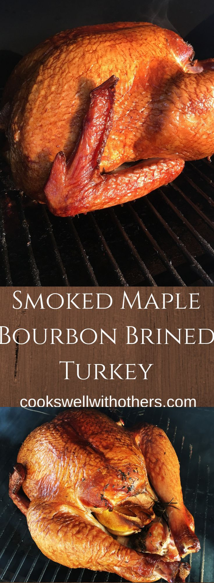 Smoked Maple Bourbon Brined Turkey - Cooks Well With Others