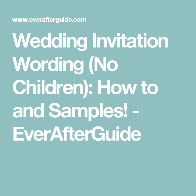 Wedding invitation wording no children pinterest invitation wedding invitation wording no children how to and samples everafterguide filmwisefo