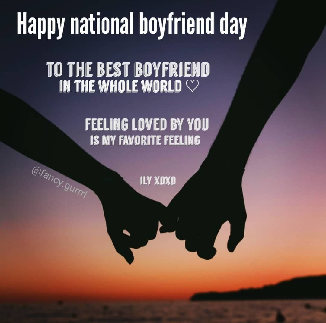 Happy national boyfriend day y'all D send this to your