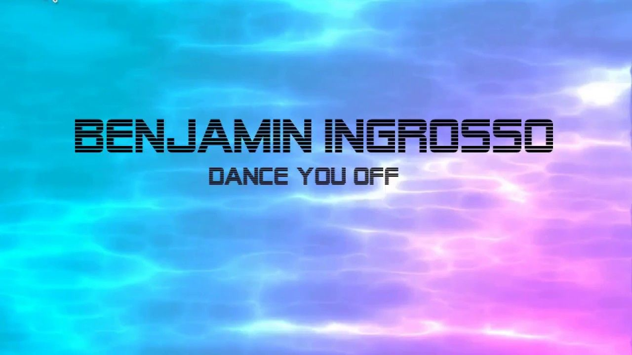 Benjamin Ingrosso Dance You Off Lyrics Benjamin Ingrosso Youtube Dance