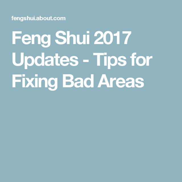 Feng Shui For 2017: This Year's Bad Feng Shui Areas