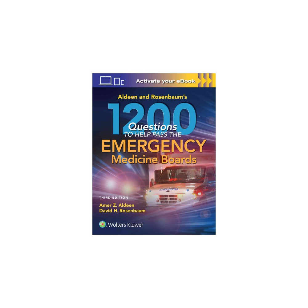 Aldeen and Rosenbaum's 1200 Questions to Help Pass You the Emergency  Medicine Boards (Paperback)