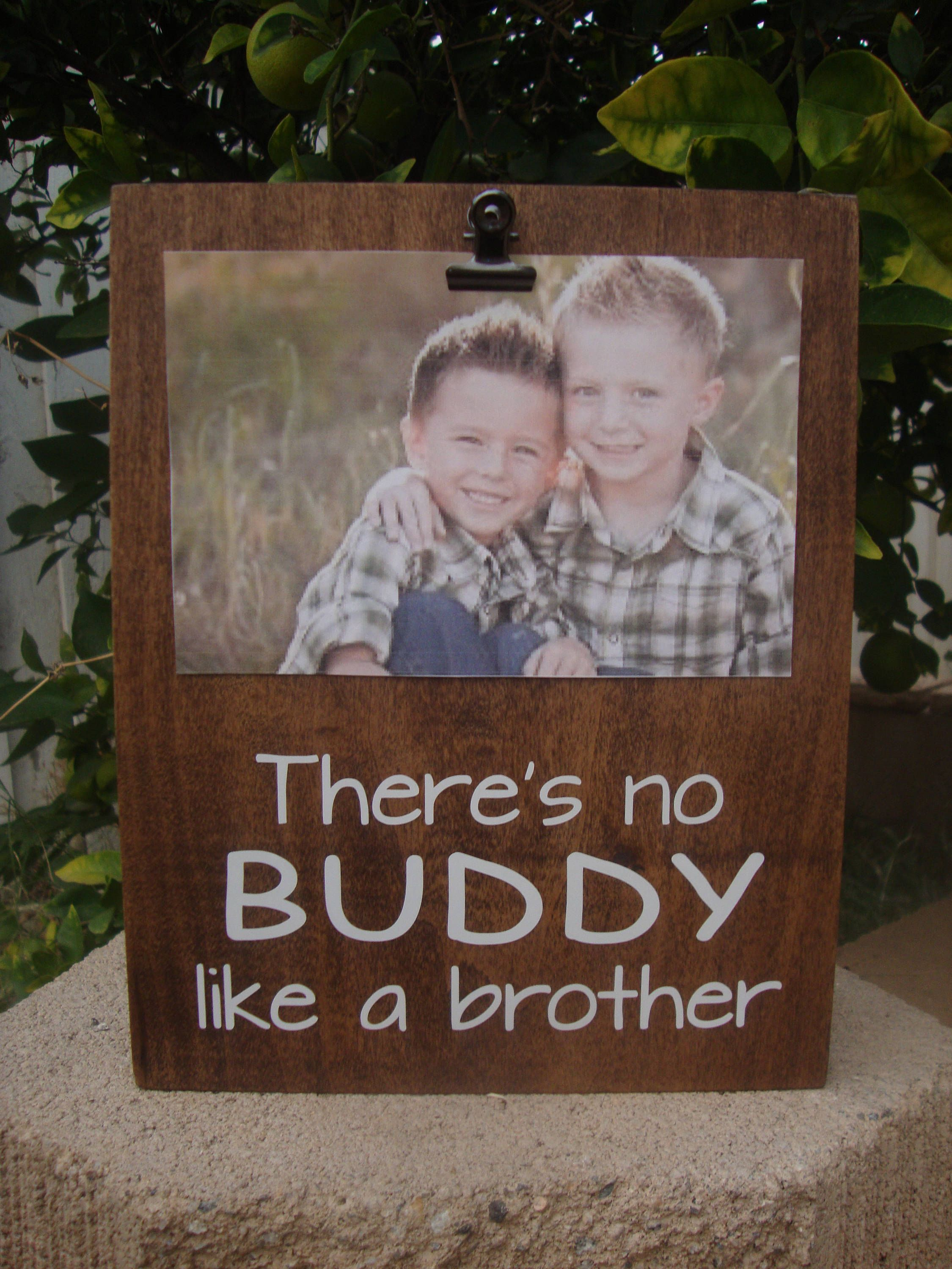 There\'s no BUDDY like a brother Wood Frame, Photo Clip Picture Frame ...