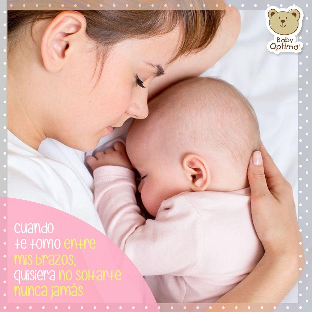 Tenerte entre mis brazos alegra mis días. # BabyOptima   Frases ...