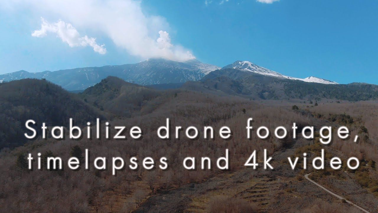 How to stabilize drone footage timelapses and video 4k with After