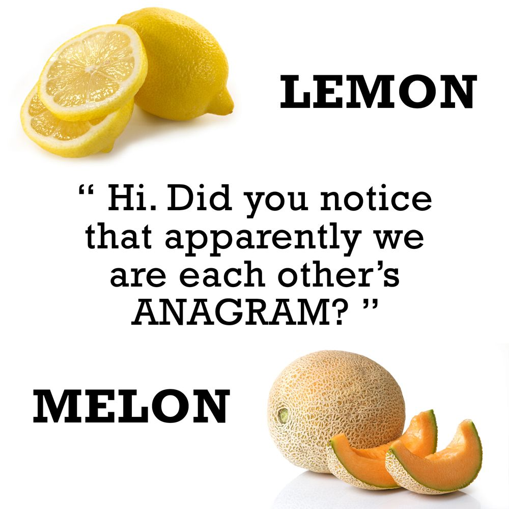 Lemon Melon Hi Did You Notice That Apparently We Are Each Other S Anagram Melon Lemon Food Find and save cantaloupe memes | from instagram, facebook, tumblr, twitter & more. lemon melon hi did you notice that