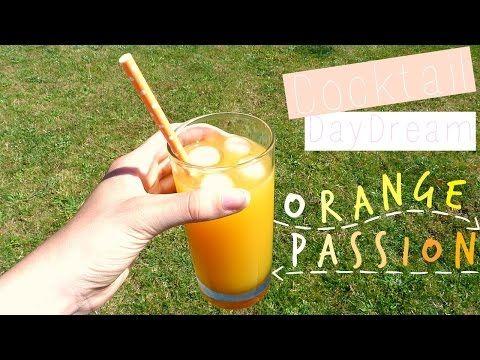 DayDream cocktail: orange/ fruit de la passion - Léa cooking - YouTube