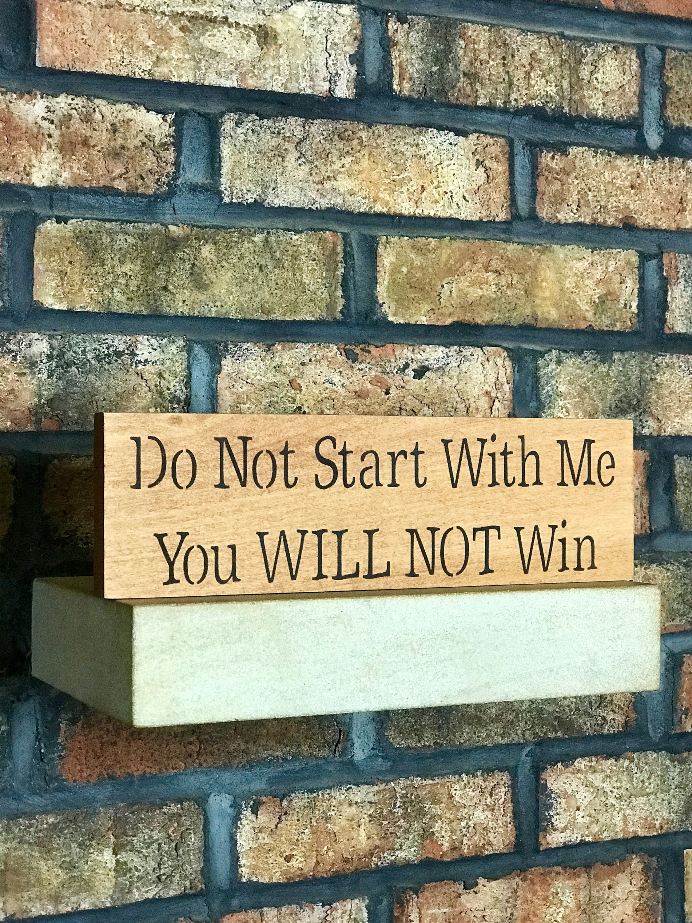 Do Not Start With Me You Will Not Win/Home Decor/Wall Decor/Signs ...