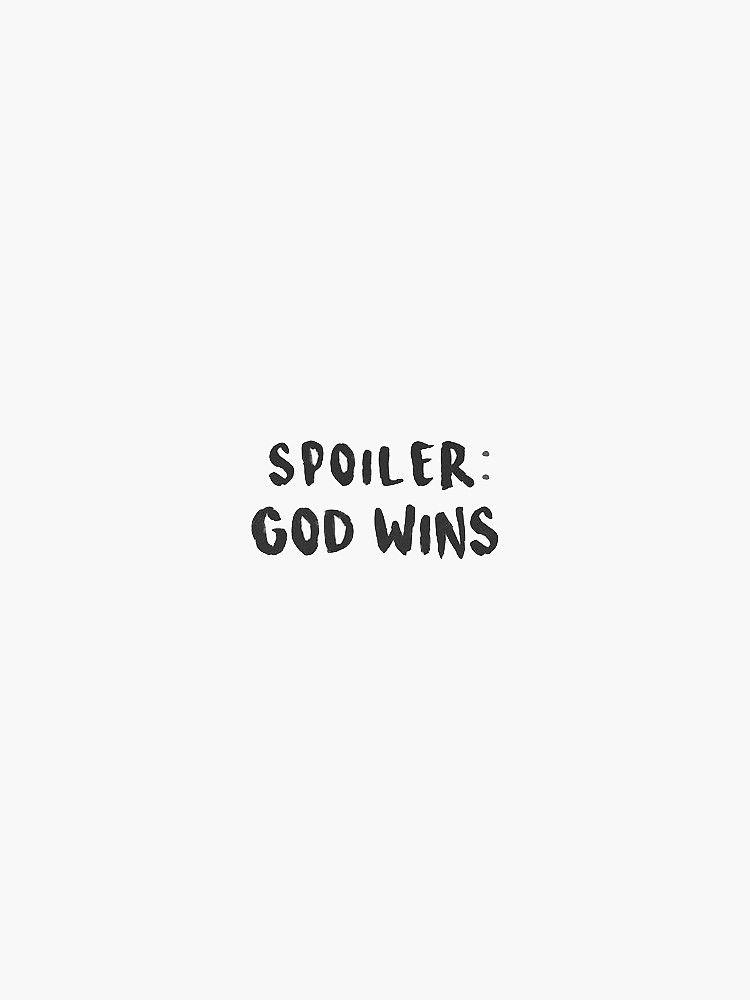 spoiler: god wins Sticker by Daria Smith