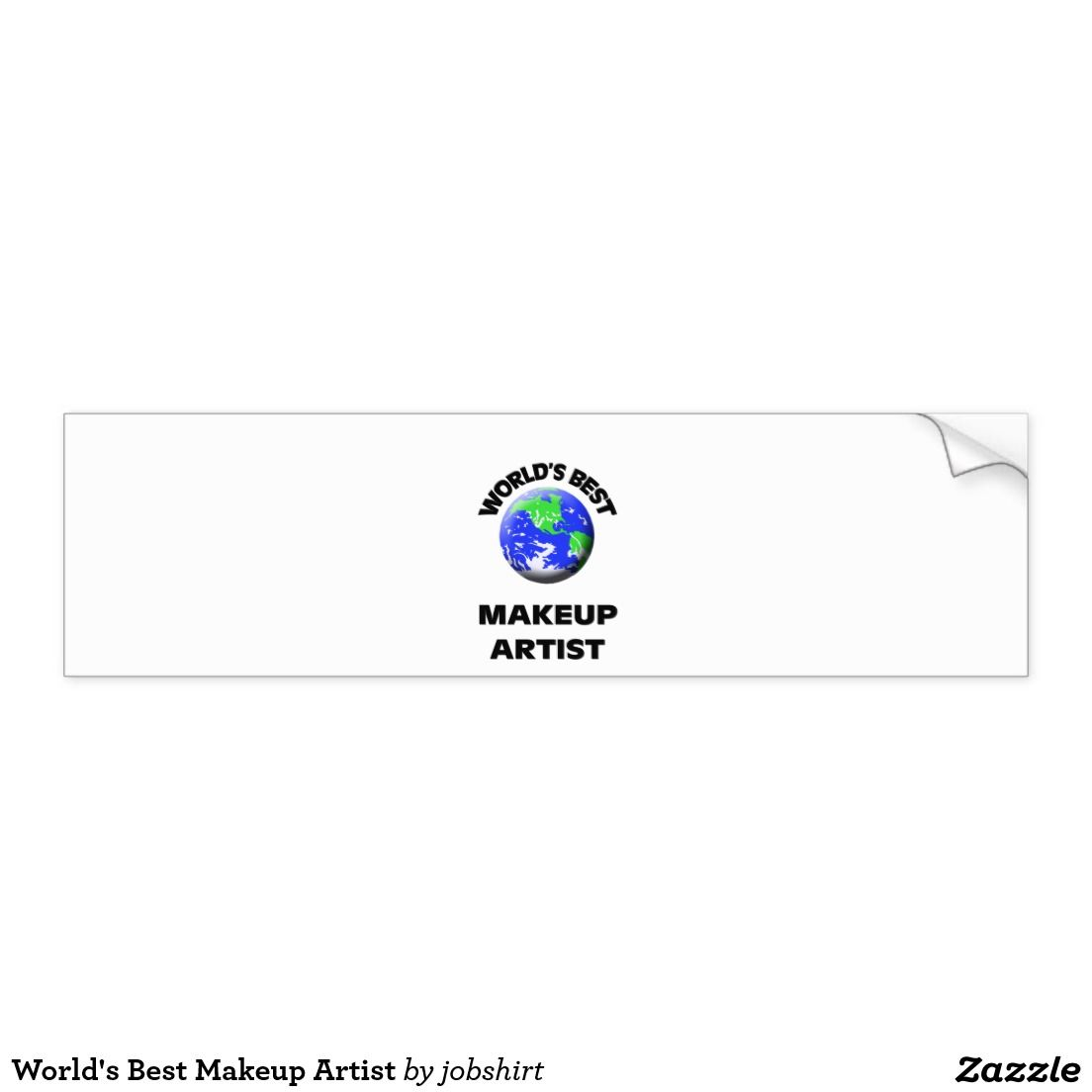 Worlds best makeup artist car bumper sticker