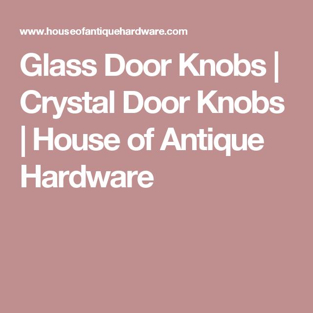 Glass Door Knobs | Crystal Door Knobs | House of Antique Hardware