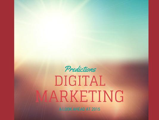 5 Predictions for Digital Marketing in 2015