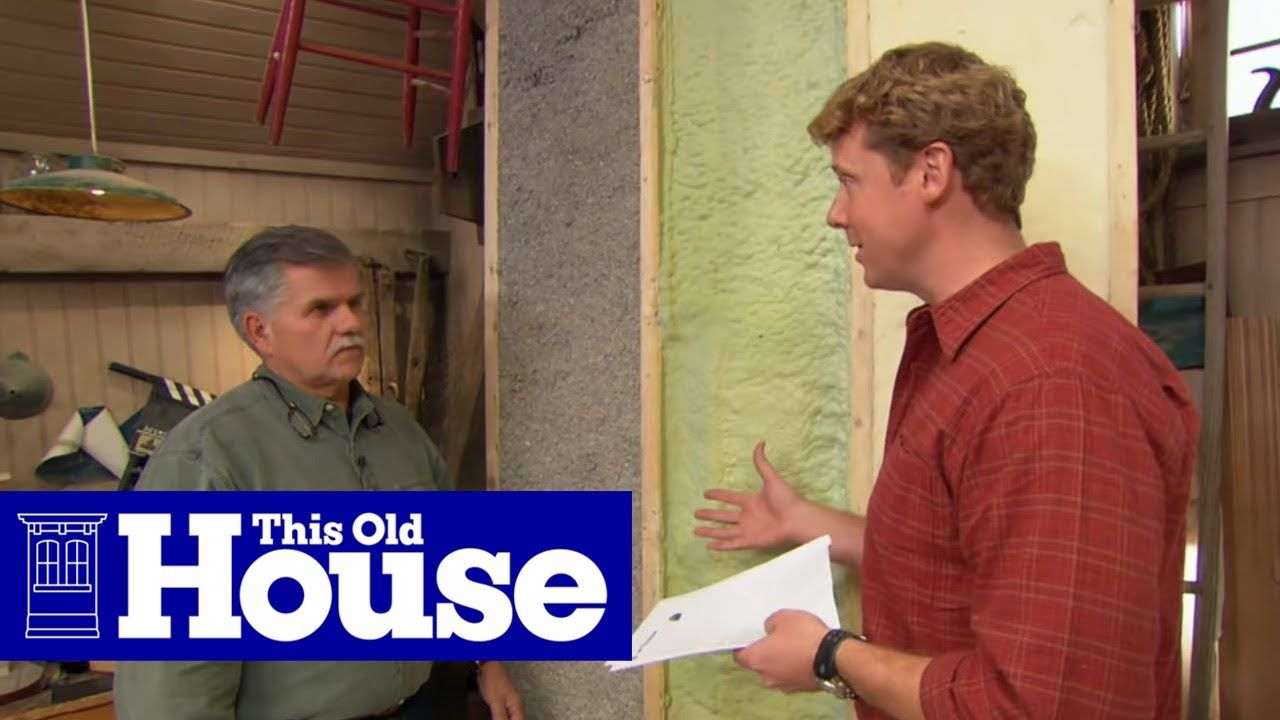This Video From The Guys On This Old House Is A Good Introduction To Possible Home Insulation Solutions Homeinsulation In 2020 Home Insulation Old Houses Insulation