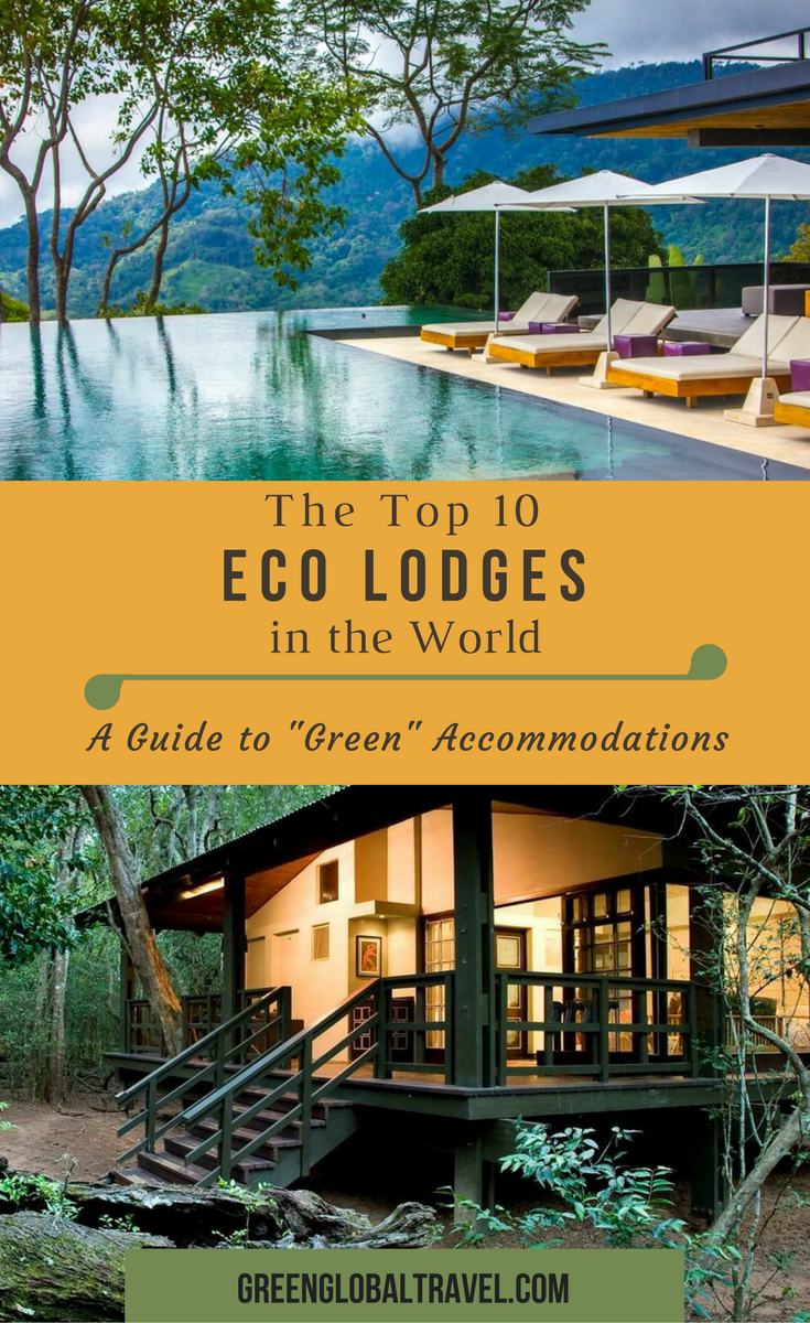 What Is An Eco Lodge The Top 20 Eco Resorts Eco Hotels Eco