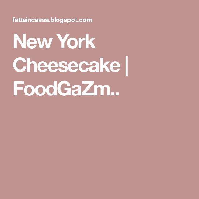 New York Cheesecake | FoodGaZm..