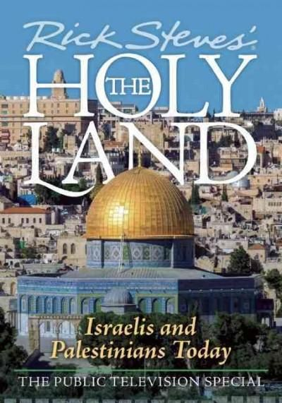Rick Steves The Holy Land Israelis And Palestinians Today