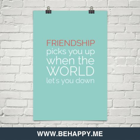 Friendship picks you up
