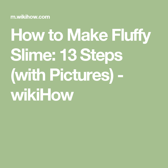 How to make fluffy slime 13 steps with pictures wikihow for how to make fluffy slime 13 steps with pictures wikihow ccuart Gallery