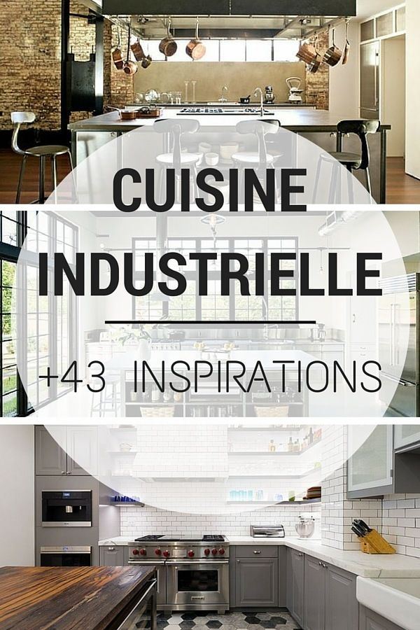 cuisine industrielle 43 inspirations pour un style industriel cuisines industrielles style. Black Bedroom Furniture Sets. Home Design Ideas