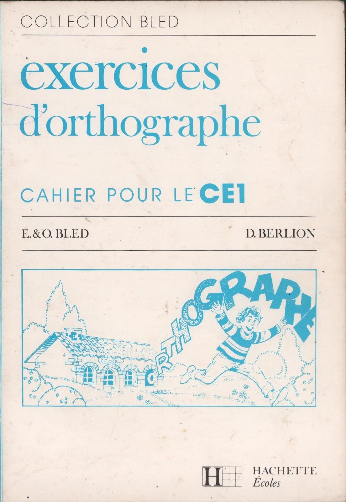 Bled Exercices D Orthographe Ce1 1990 Orthographe Ce1
