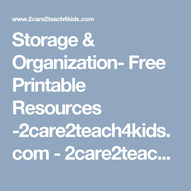 Storage & Organization- Free Printable Resources -2care2teach4kids.com - 2care2teach4kids