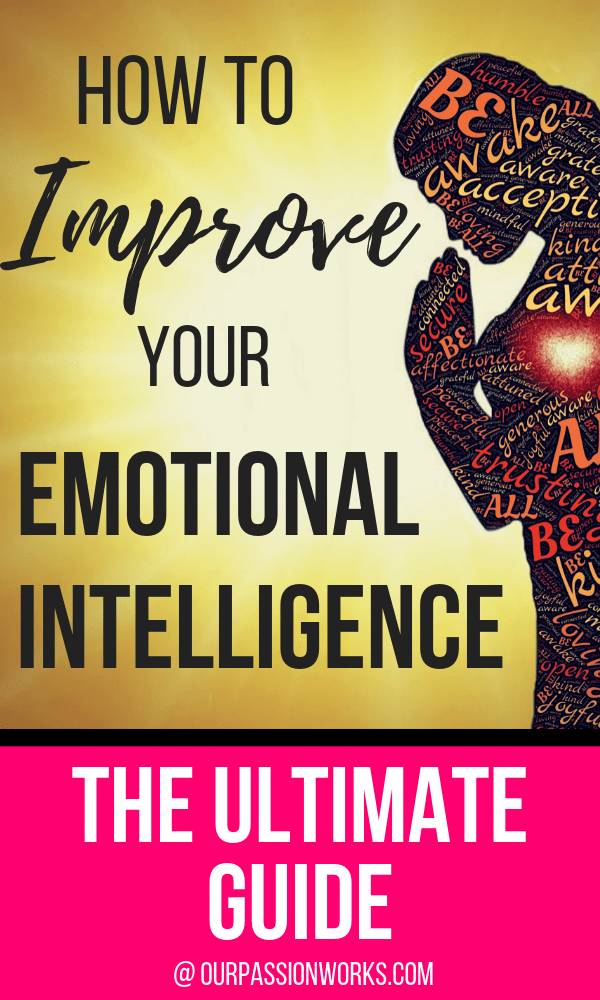 How To Improve Your Emotional Intelligence The Ultimate Guide Relationship Skills Emotional Intelligence Emotions