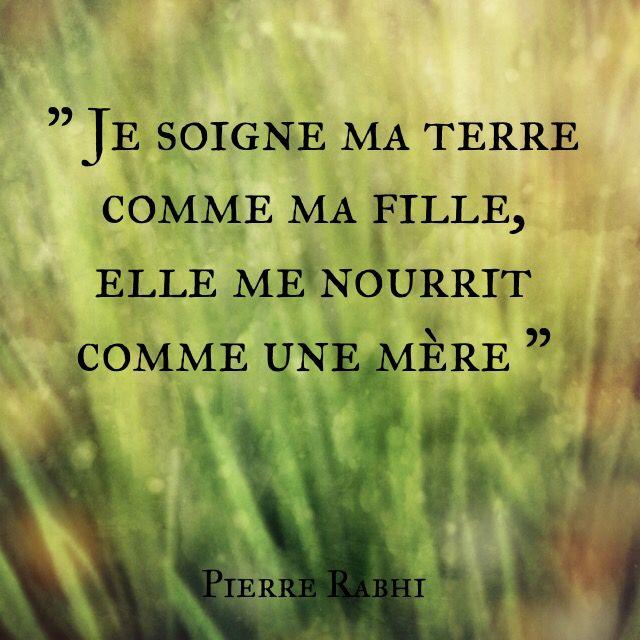 """À l'occasion de la journée de la Terre, donnons la parole à Pierre Rabhi:  """"Je soigne ma terre comme ma fille, elle me nourrit comme une mère""""  in La puissance de la modération.  #JourneedelaTerre #EarthDay #PierreRabhi"""