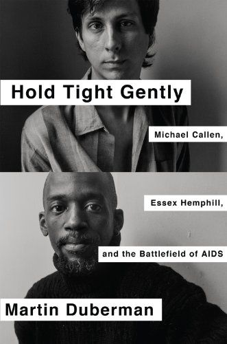 Amazon.com: Hold Tight Gently: Michael Callen, Essex Hemphill, and the Battlefield of AIDS eBook: Martin Duberman: Kindle Store