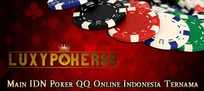 Main idn poker qq online indonesia ternama merupakan salah satu keuntungan para pemain yang menemukan situs poker qq online indonesia seperti luxypoker99.