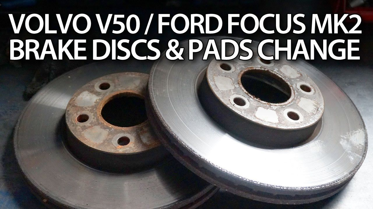 How To Replace Front Brake Pads And Discs In Ford Focus Mk2 Volvo