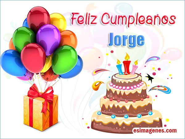 Feliz cumpleaños Jorge Imágenes Tarjetas Postales con Nombres Feliz Cumpleaños Tarjetas
