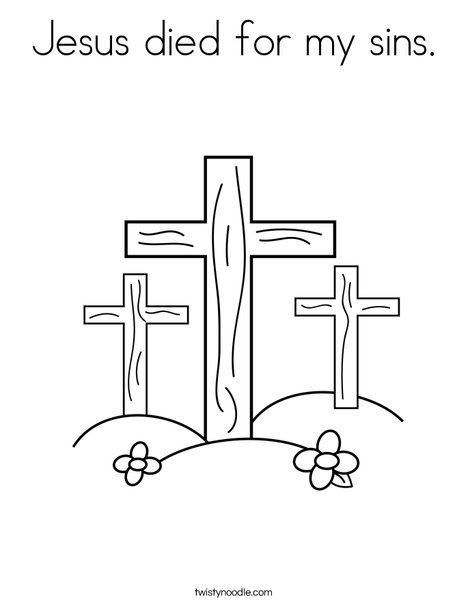 Jesus Died For My Sins Coloring Page Twisty Noodle Sunday