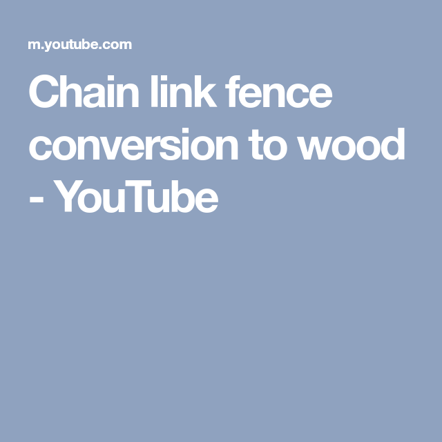 Chain link fence conversion to wood - YouTube