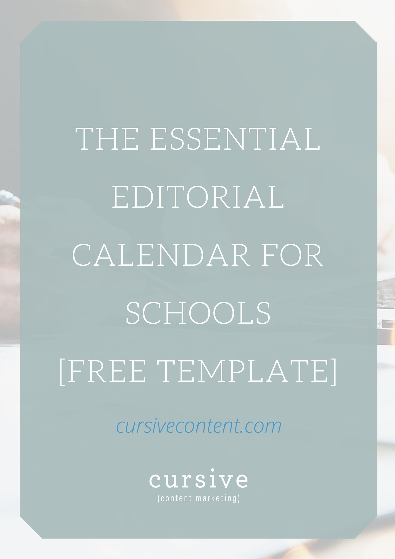 The Essential Editorial Calendar For Schools Free Template