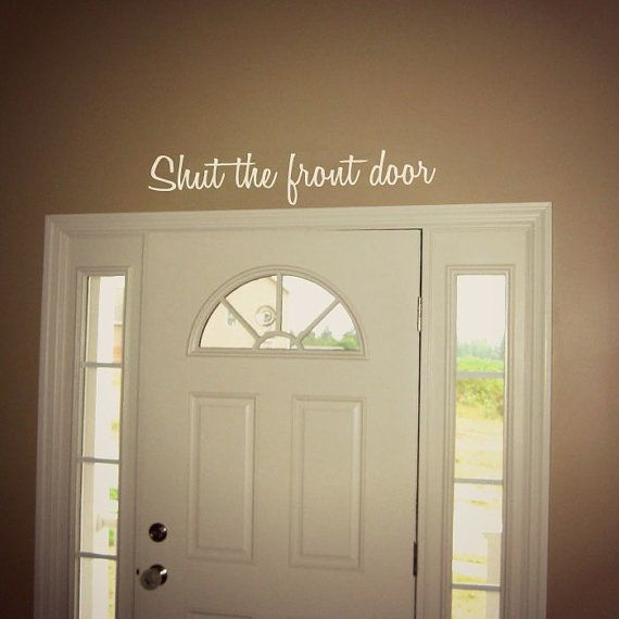 Shut the Front Door Funny Wall Decal Sticker Entryway Home Decor 22  on Etsy & Shut the Front Door Funny Wall Decal Sticker Entryway Home Decor 22 ...