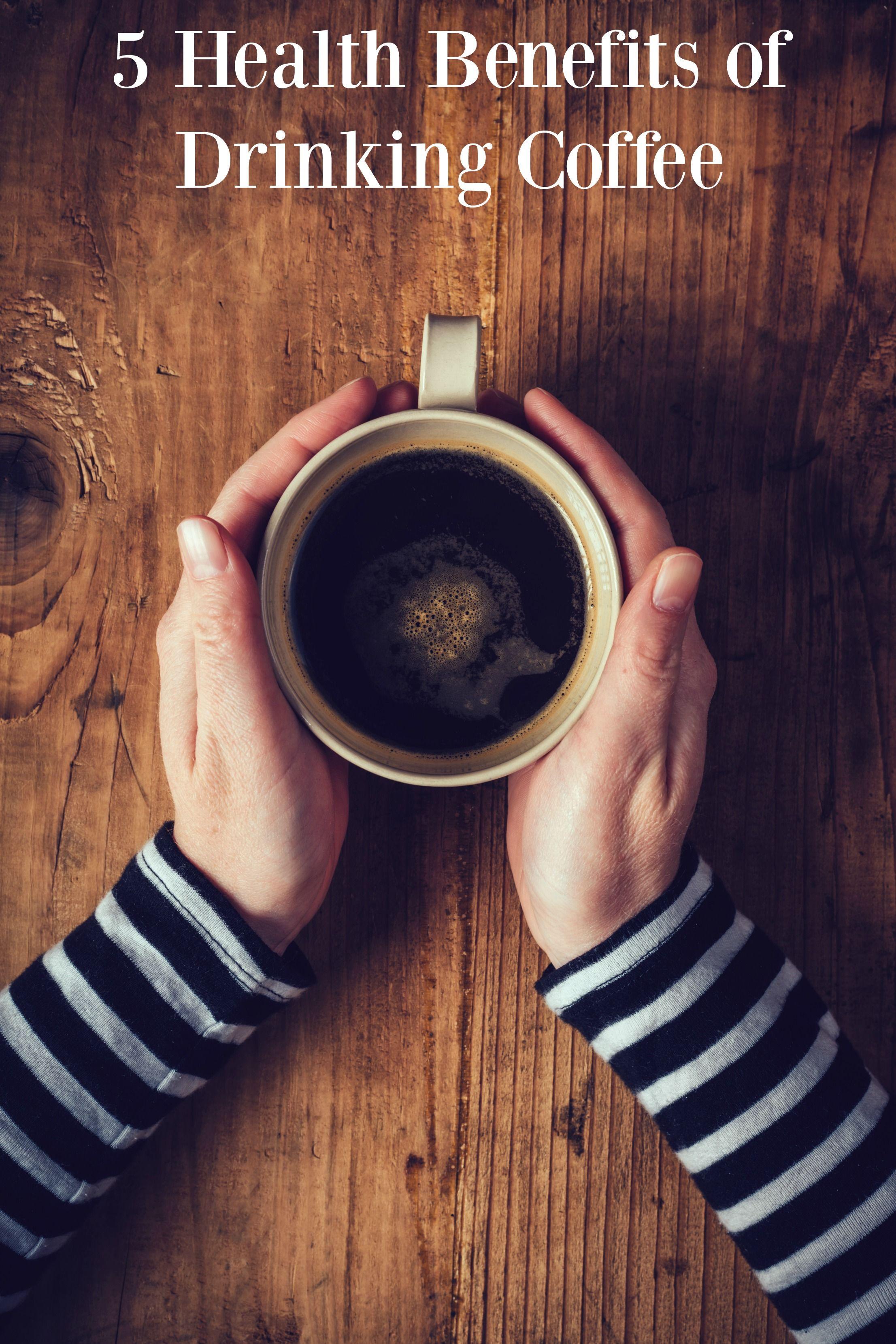 5 Health Benefits Of Drinking Coffee Sofabfood Healthy Tip Coffee Drinks Benefits Of Drinking Coffee Coffee Benefits