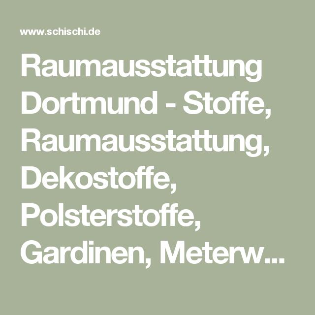 Gardinen Dortmund raumausstattung dortmund stoffe raumausstattung dekostoffe