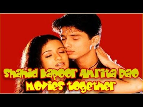 Shahid Kapoor Amrita Rao Movies together : Bollywood Films List
