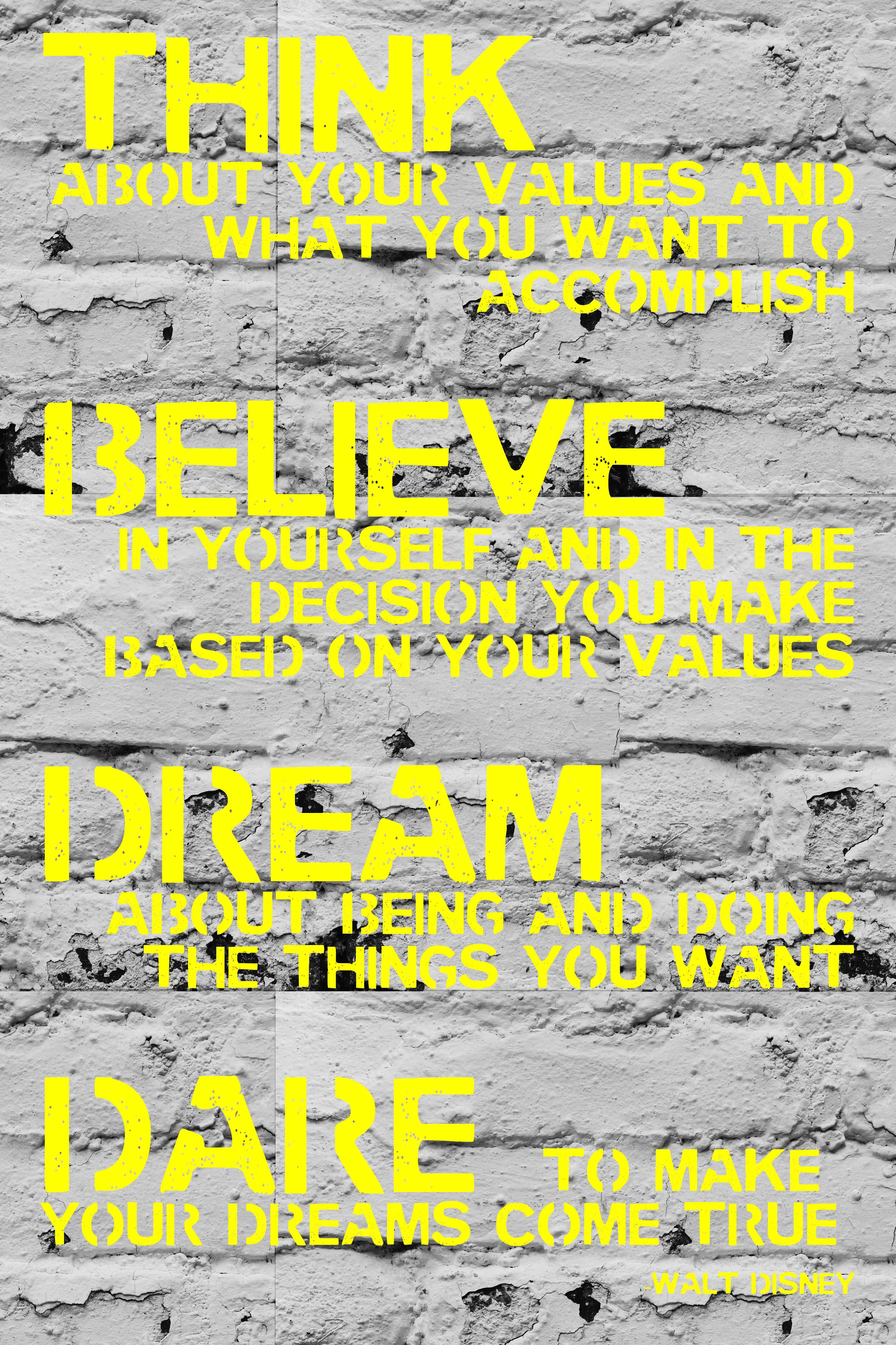 Walt Disney Quote Think Believe Dream Dare My Dad Used This As