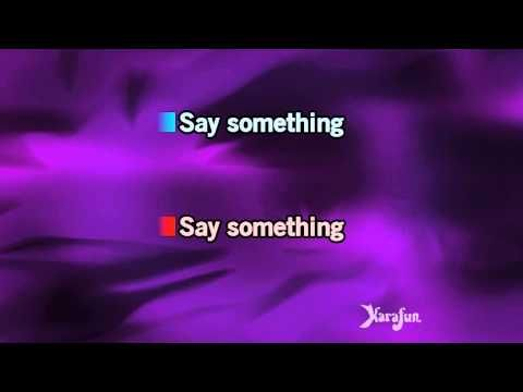 Karaoke Say Something A Great Big World Karaoke Sayings