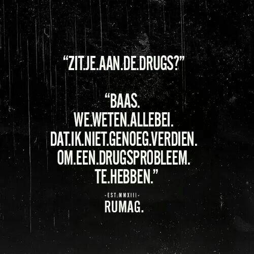 spreuken over drugs Drugsprobleem | Funny | Pinterest   Quotes, Funny Quotes en Dutch  spreuken over drugs