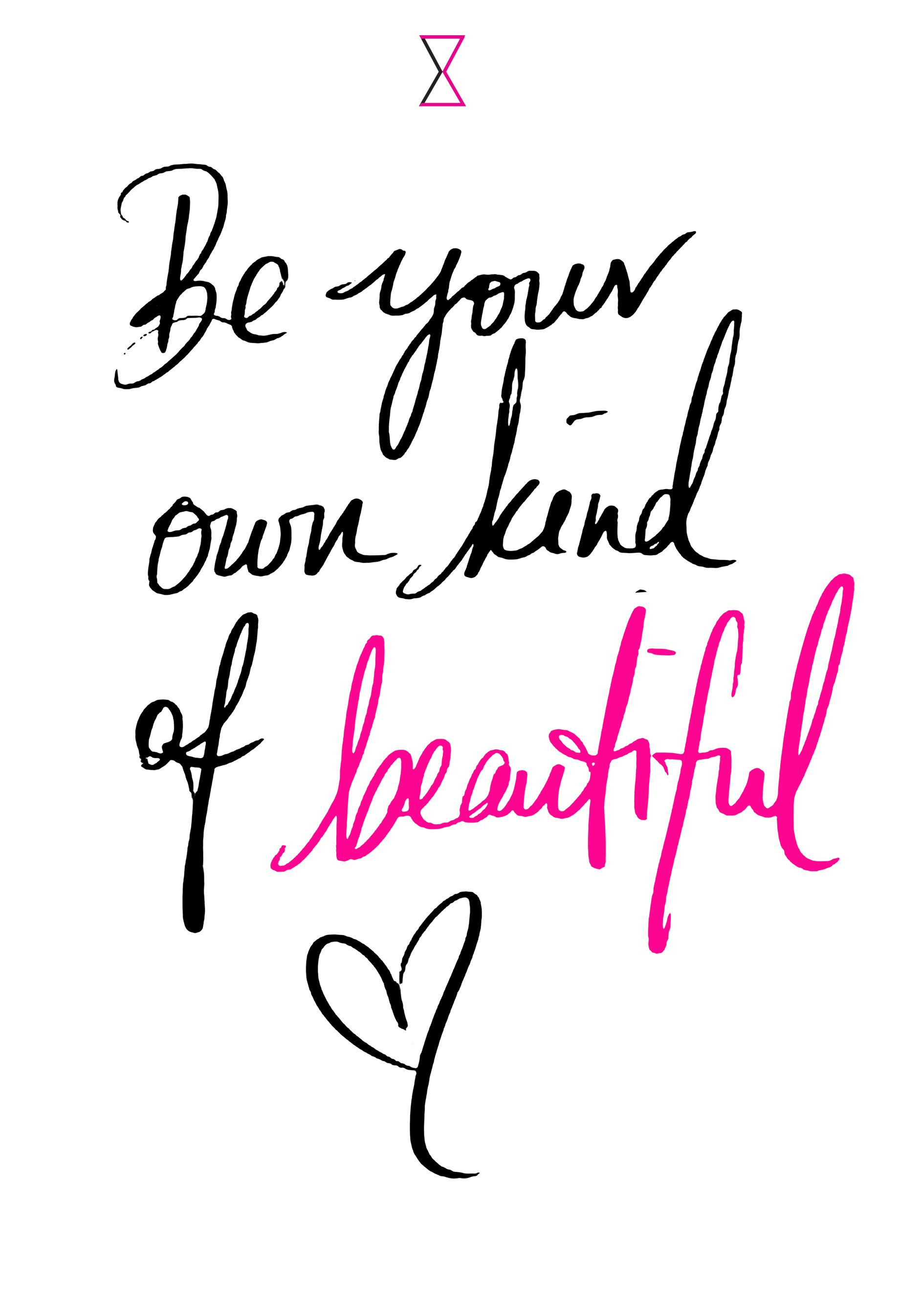 Be Your Own Kind Of Beautiful 3 Hour Dress Quotes Pinterest