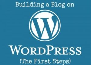 Building a Blog on Wordpress: The First Steps -