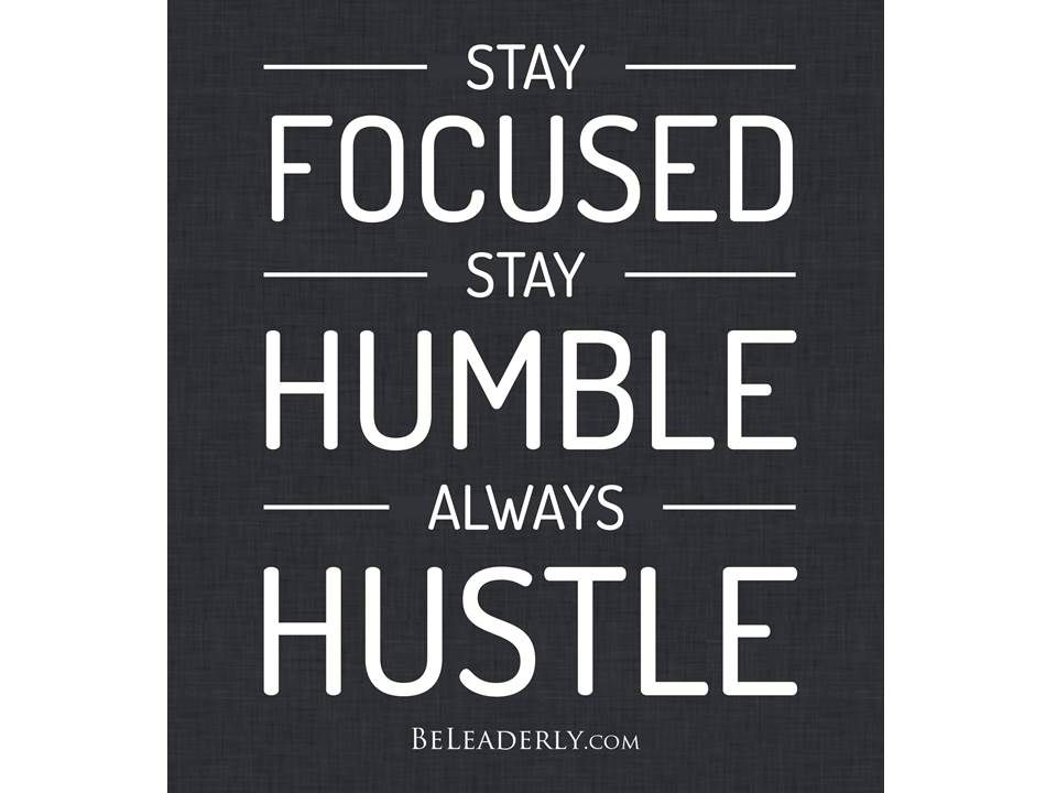 Stay Focused Quotes Pleasing Leaderly Quote Stay Focused Stay Humble Always Hustle  Be . Design Decoration