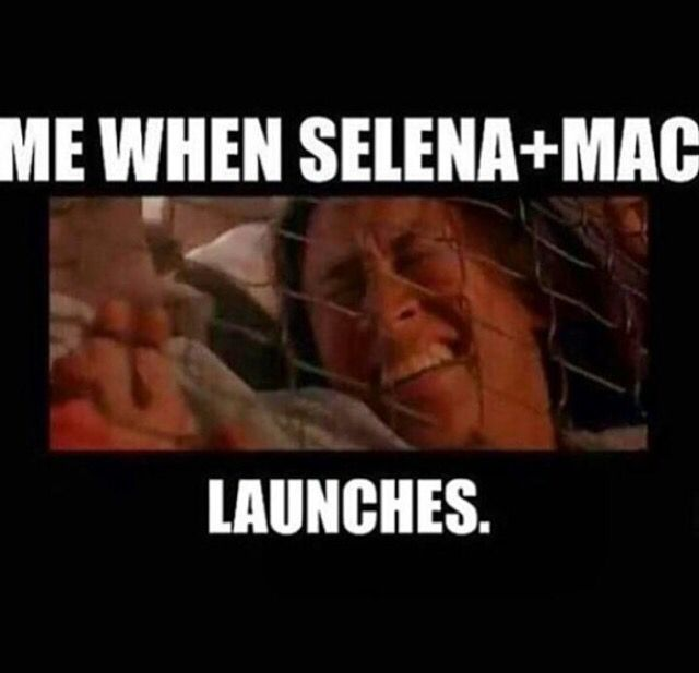 Hahahahahaha can't wait for the launch of the limited edition Selena line for M.A.C.