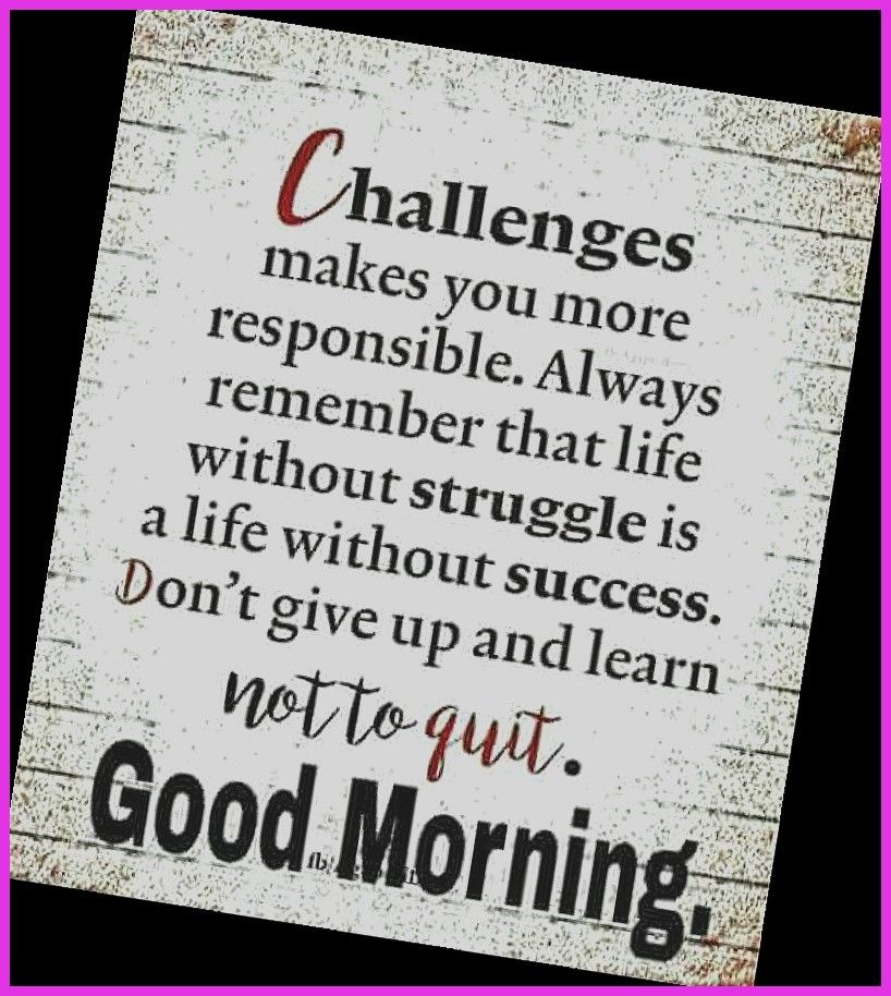 Good Morning Quotes Don T Give Up And Learn Not To Quit Boomsumo