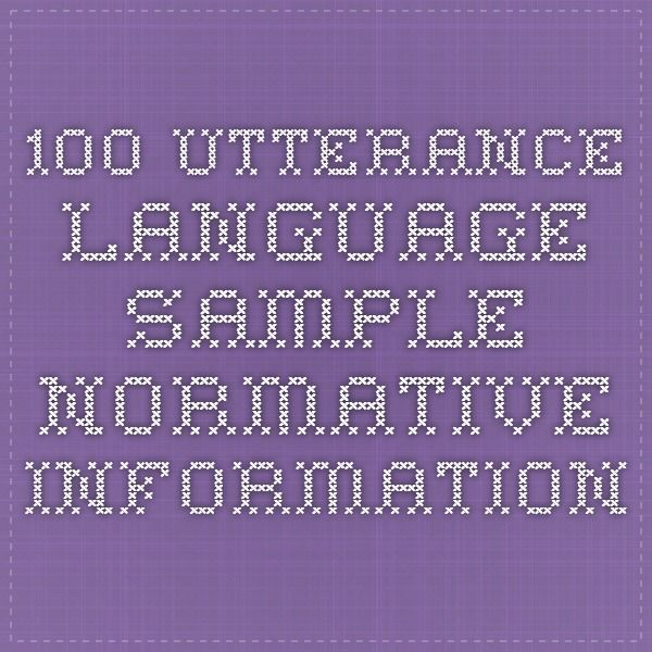 100 Utterance Language Sample Normative Information Speech