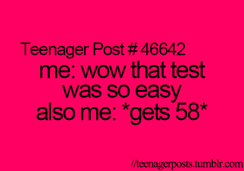 I always know something is wrong if I turn in a math test